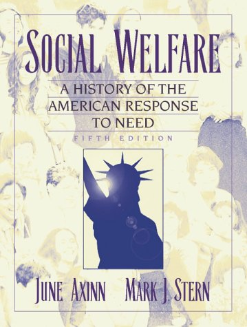 Social Welfare: A History of the American Response to Need (5th Edition)