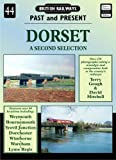 Dorset: A Further Selection (British Railways Past & Present S.)