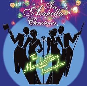Manhattan Transfer - An Acapella Christmas - Amazon.com Music