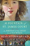 The Fountain of St. James Court - Or, Portrait of the Artist as an Old Woman, Sena Jeter Naslund, 0061579505
