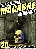 The Second Macabre MEGAPACK®: 20 Classic Dark Fantasies