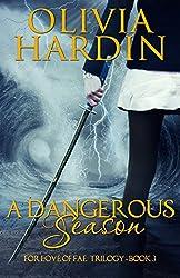 A Dangerous Season (For Love of Fae Trilogy Book Three) (The For Love of Fae Trilogy 3)
