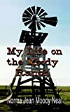 My Life on the Moody Ranch, Norma Jean Moody Neal, 1410714594