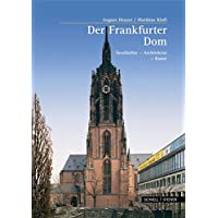 Der Frankfurter Kaiserdom (Große Kunstführer / Große Kunstführer / Kirchen und Klöster, Band 217)