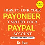 Payoneer: How to Link Your Payoneer Card to Your PayPal Account: Dr. How's | Dr. How