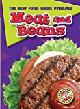 Meat and Beans (Blastoff! Readers: The New Food Guide Pyramid) (Blastoff Readers. Level 2)