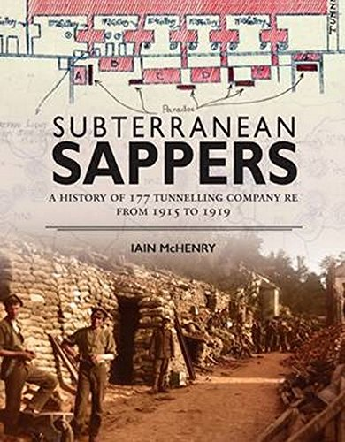 Download Subterranean Sappers: A History of 177 Tunnelling Company RE from 1915 to 1919 pdf