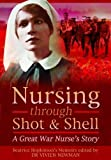 Nursing Through Shot and Shell: A Great War Nurse's Story