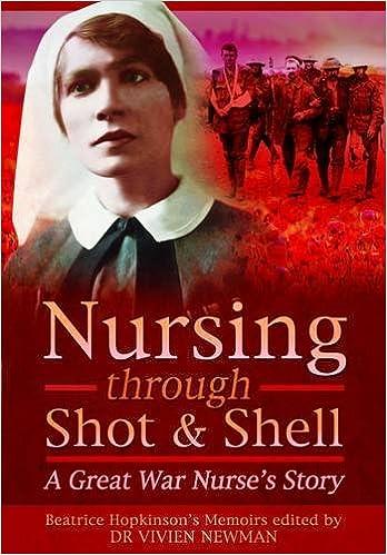 Nursing Through Shot and Shell: A Great War Nurse's Story