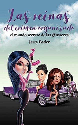 Las reinas del crimen organizado, el mundo secreto de las gánsteres (Spanish Edition)