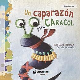 Amazon.com: Un caparazón para Caracol (Spanish Edition ...