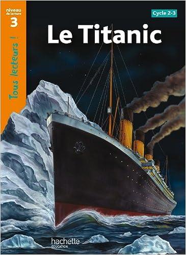 Livres gratuits Le Titanic Niveau 3 - Tous lecteurs ! - Ed.2010 pdf ebook