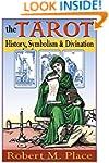 The Tarot: History, Symbolism, and Di...