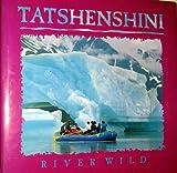 Tatshenshini River Wild, Ken Budd, Ric Careless, 1565790405