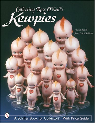 Collecting Rose O'Neill's Kewpies (Schiffer Book for (Oneill Rose)
