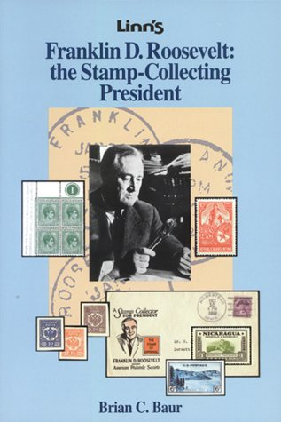 Franklin D. Roosevelt: the Stamp-Collecting President