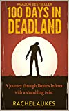 Front cover for the book 100 Days in Deadland by Rachel Aukes
