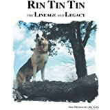 Rin Tin Tin: The Lineage and Legacy