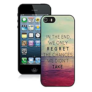 In the End We Only Regret the Chances We Didn't Take Iphone 5c Case Black Cover