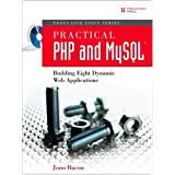 Practical PHP and MySQL®: Building Eight Dynamic Web Applications