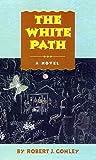 The White Path, Robert J. Conley, 0806132744