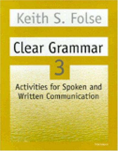 Clear Grammar 3: Activities for Spoken and Written Communication (Student Book)