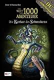 Die Welt der 1000 Abenteuer, Band 06: Die Kerker des Schreckens