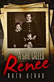 #7: A Girl Called Renee: The Incredible Story of a Holocaust Survivor