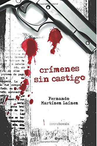 Descargar Libro Crímenes Sin Castigo Fernando Martínez Laínez
