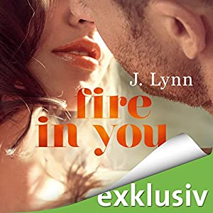 Fire in you (Wait for you 7) Hörbuch von J. Lynn Gesprochen von: Alicia Hofer