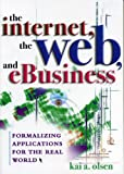 The Internet, the Web, and EBusiness, Kai A. Olsen, 0810851679