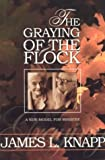 The Graying of the Flock, James W. Knapp, 0971428980