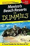 Mexico's Beach Resorts For Dummies (Dummies Travel)