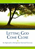 Letting God Come Close, William A. Barry, 0829416846
