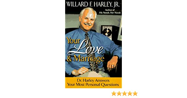 Your Love Marriage Dr Harley Answers Most Personal Questions Willard F Jr 9780800756420 Amazon Books
