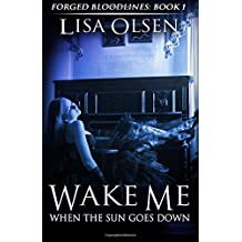 Wake Me When the Sun Goes Down: Forged Bloodlines