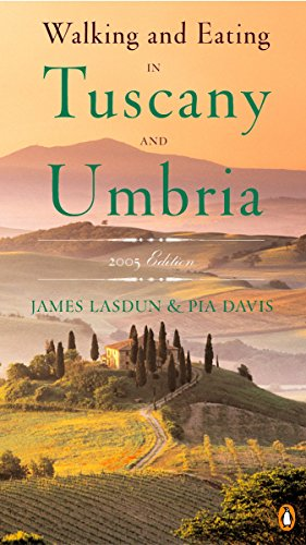 Walking and Eating in Tuscany and Umbria, Revised Edition (Best Walking Tours In Rome Italy)