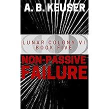 Non-passive Failure (Lunar Colony VI Book 5)