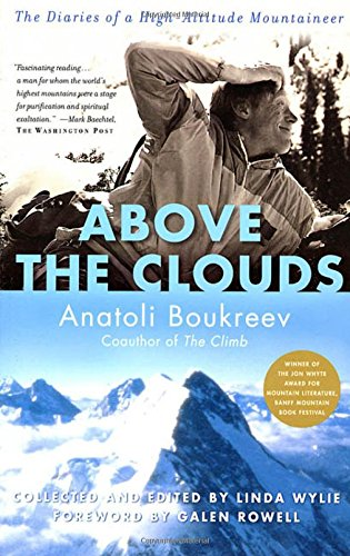 Above the Clouds: The Diaries of a High Altitude Mountaineer
