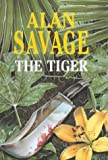Front cover for the book The Tiger by Alan Savage