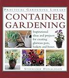 Container Gardening, Stephanie Donaldson, 0754805719
