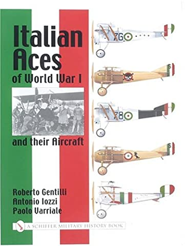 Italian Aces of World War I and Their Aircraft (Schiffer Military History Book) - Italian Air