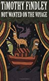 Not Wanted on the Voyage, Timothy Findley, 0140241175