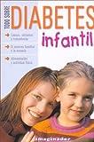 Todo Sobre Diabetes Infantil, Fermin E. Guerrero, 9507685448