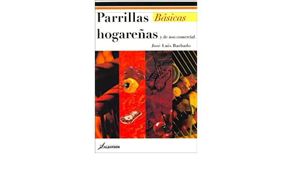 Parrillas Hogarenas Y De Uso Comercial/ Domestic And Commercial Use ...