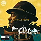Distractions (& Rh Factor)