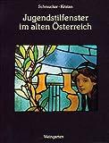 Jugendstilfenster Im alten Oesterreich, Schmucker, Manfred and Kristan, Markus, 3817020279