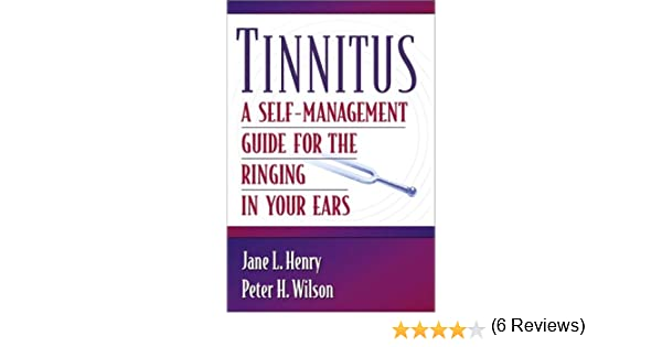 Tinnitus: A Self-Management Guide for the Ringing in Your Ears ...