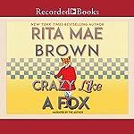 Crazy Like a Fox | Rita Mae Brown
