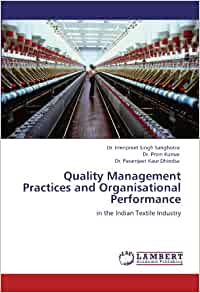 quality managment in the textile industry Possible solutions to achieve zero defects ie man (skill development), machine (technology intervention), management (quality management system), etc a study on a branded knitted garment manufacturing unit of india indicates that the unit is experiencing about 1118% defects in the process of manufacturing during.